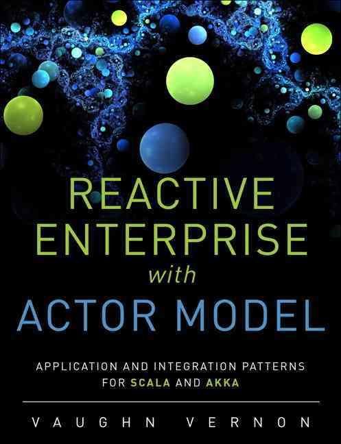 Reactive Enterprise With Actor Model By Vernon, Vaughn