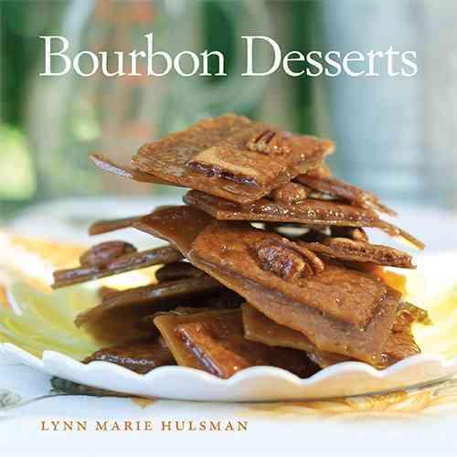 Bourbon Desserts By Hulsman, Lynn Marie