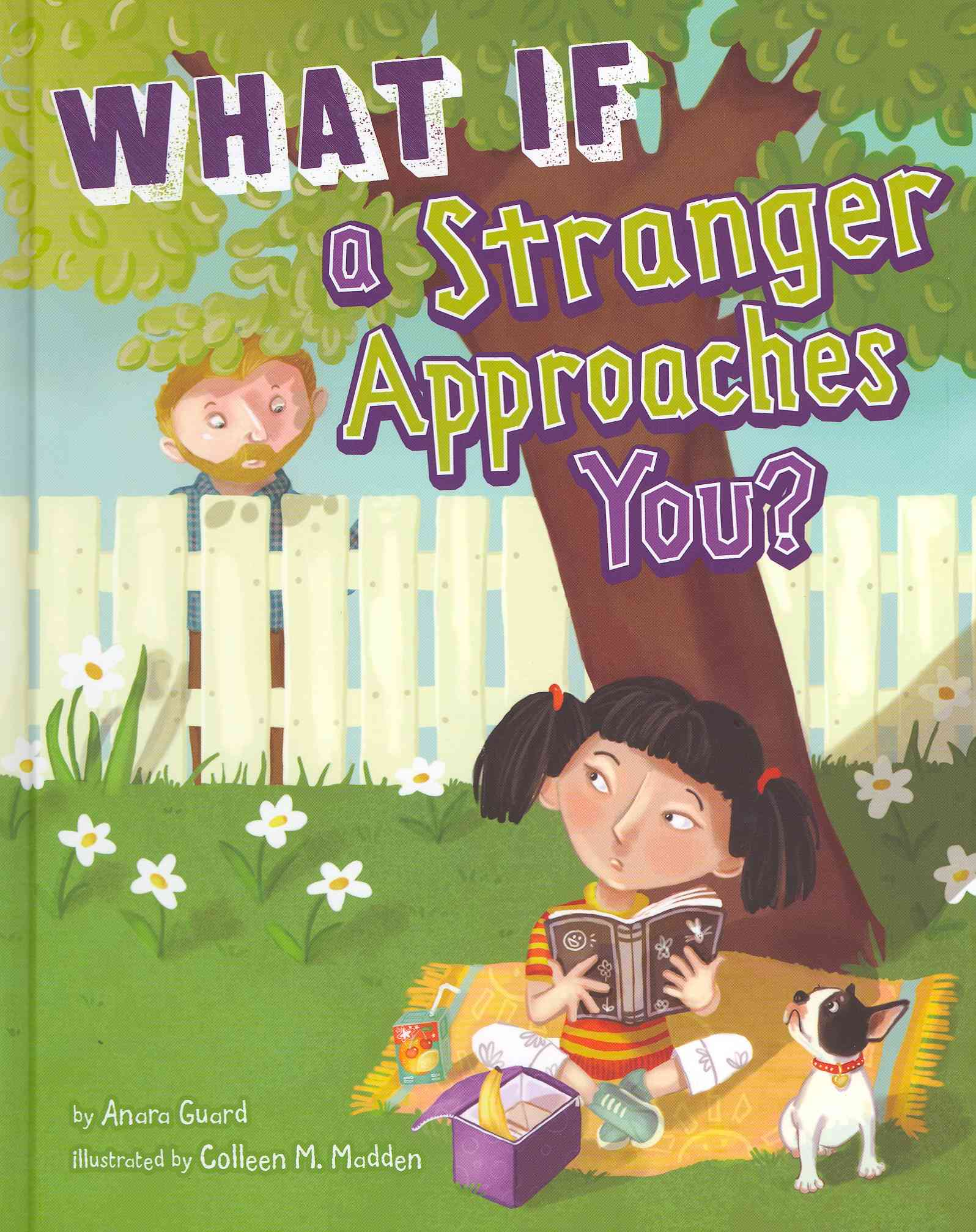 What If a Stranger Approaches You? By Guard, Anara/ Madden, Colleen (ILT)